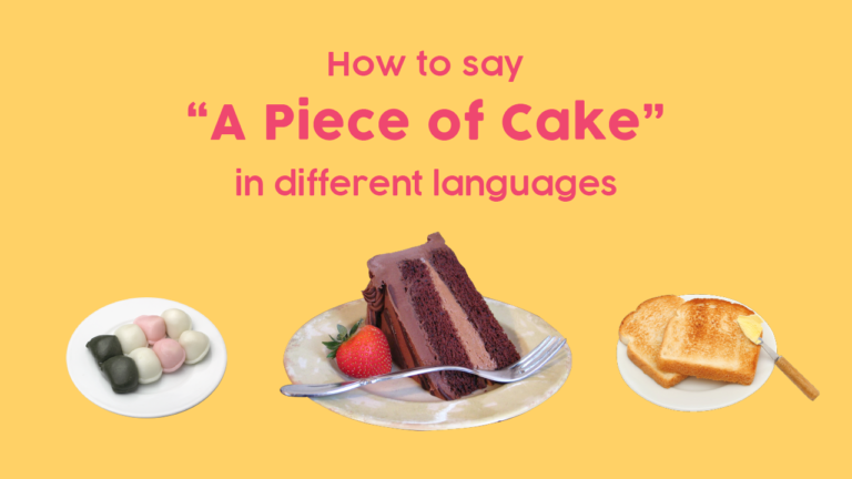 """How to Say """"Piece of Cake"""" in Different Languages"""
